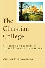 RenewedMinds Ser.: The Christian College : A History of Protestant Higher...