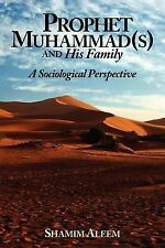 Prophet Muhammad(s) and His Family : A Sociological Perspective by Shamim...