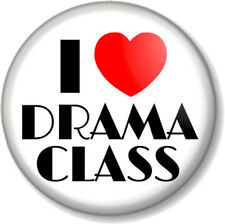 "I Love / Heart DRAMA CLASS 1"" 25mm Pin Button Badge Stage School Acting Theatre"