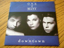 "ONE 2 MANY - DOWNTOWN  7"" VINYL PS"