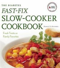 The Diabetes Fast-Fix Slow-Cooker Cookbook: Fresh Twists on Family Favorites, Hu