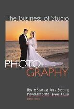 The Business of Studio Photography: How to Start and Run a Successful Photograph