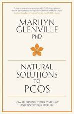 Natural Solutions to PCOS Vol. 1 : How to Eliminate Your Symptoms and Boost...