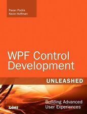 WPF Control Development Unleashed: Building Advanced User Experiences by Podila