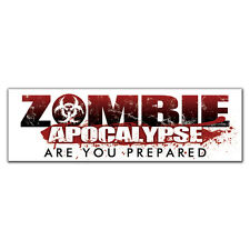 ZOMBIE APOCALYPSE Are You Prepared? Bumper Sticker Decal nuclear radioactive