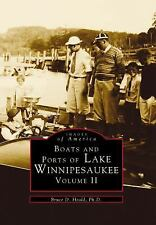 Images of America: Boats and Ports of Lake Winnipesaukee : Volume II by Bruce...