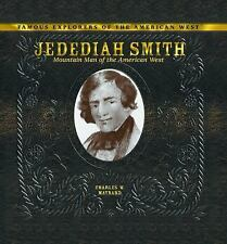 Jedediah Smith: Mountain Man of the American West (Famous Explorers of-ExLibrary