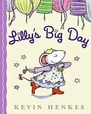 Lilly's Big Day  2006 Hardcover VERY VERY GOOD CONDITION SMOKE FREE HOME