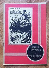 BELLES HISTOIRE DE VAILLANCE 9 FIDELE DANS LA TOURMENTE TBE   (A13)