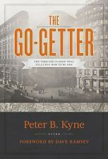 The Go-Getter: The Timeless Classic That Tells You How to Be One, Peter B. Kyne,