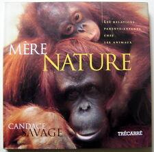 MÈRE NATURE  Les relations  parents - enfants  chez les animaux - Candace Savage