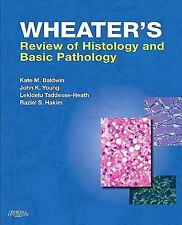 Wheater's Histology and Pathology: Wheater's Review of Histology and Basic...