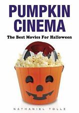 2014-10-09, Pumpkin Cinema: The Best Movies for Halloween, Tolle, Nathaniel, Ver