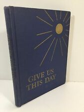 Give Us This Day by Mary Elizabeth Old & Kay Draper - Hardback Illustrated 1949