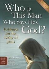 Who Is This Man Who Says He's God?: Evidence for the Deity of Jesus (Discovery S