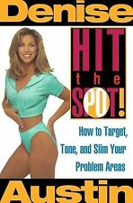 Hit the Spot: How to Target, Tone, and Slim Your Problem Areas, Denise Austin, G