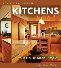 Room by Room: Kitchens : Your House Made Simple by Lillian Hayes Martin (2008)
