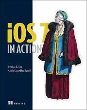IOS 7 in Action by Martin Conte Mac Donell and Brendan G. Lim (2014, Paperback)