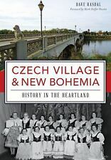 Brief History: Czech Village and New Bohemia: : History in the Heartland by...