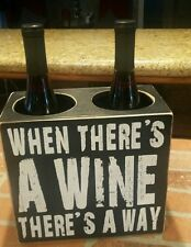 When There's a WINE There is a WAY Wooden 2 Holder Box Sign Decor Gift Studio