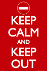 Keep Calm and Keep Out Maxi Poster GN0639 - 61x91.5cm Free UK Postage