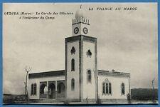 CPA: OUDJDA (Maroc) -Le Cercle des Officiers à l'intérieur du Camp