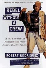 Rebel without a Crew: Or How a 23-Year-Old Filmmaker With $7,000 Became a Holl..