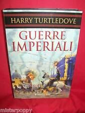 HARRY TURTLEDOVE Guerre imperiali 2006 Prima Edizione
