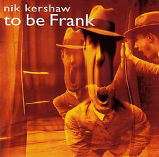 NIK KERSHAW : TO BE FRANK / CD - TOP-ZUSTAND