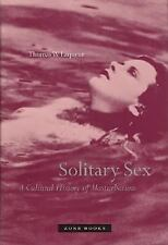 Solitary Sex: A Cultural History of Masturbation