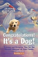 Congratulations! It's a Dog!: Home Schooling for Your Dog