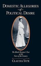 Domestic Allegories of Political Desire: The Black Heroine's Text at the Turn of