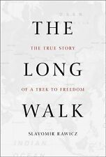 The Long Walk : The True Story of a Trek to Freedom by Slavomir Rawicz (2010, H…