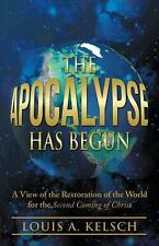 The Apocalypse Has Begun: A View of the Restoration of the World for the Second