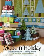 Modern Holiday: Deck the Halls with 18 Sewing Projects • Quilts, Stocking