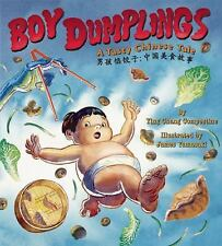 Boy Dumplings : A Chinese Food Tale by Ying Chang Compestine (2016, Picture...