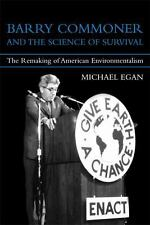 Barry Commoner and the Science of Survival: The Remaking of American Environmen