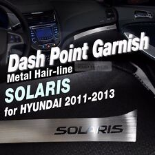 Metal Hair-line DASH POINT GARNISH For HYUNDAI 2011 - 2015 Solaris Accent Verna