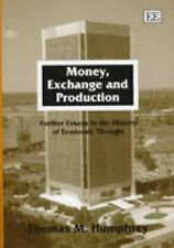 Money, Exchange and Production: Further Essays in the History of Economic Though