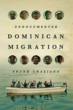 NEW - Undocumented Dominican Migration by Graziano, Frank