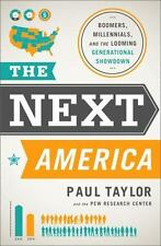 The Next America: Boomers, Millennials, and the Looming Generational Showdown b
