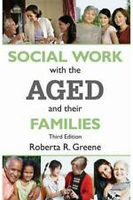 Social Work with the Aged and Their Families (Modern Applications of Social Work