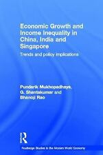 Economic Growth and Income Inequality in China, India and Singapore: Trends and