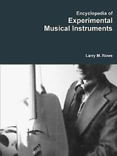 Encyclopedia of Experimental Musical Instruments by Larry Rowe (2016, Paperback)