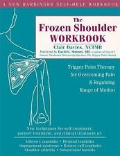 The Frozen Shoulder Workbook: Trigger Point Therapy for Overcoming Pain and Reg