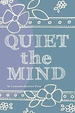 Quiet the Mind : An All-Age, Art Therapy Activity Book to Encourage Finding...