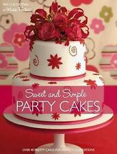 Sweet and Simple Party Cakes: Over 40 Pretty Cakes for Perfect Celebrations...