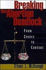 Breaking the Abortion Deadlock : From Choice to Consent -ExLibrary