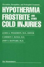 Hypothermia, Frostbite, and Other Cold Injuries: Prevention, Recogniti-ExLibrary