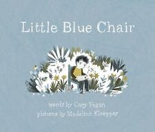 Little Blue Chair by Cary Fagan (2017, Hardcover)